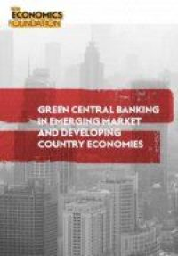 Green central banking in emerging market and developing country economies